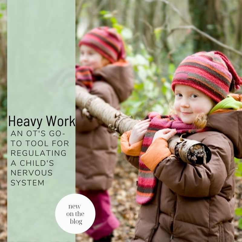 Blog title: Heavy Work: An Occupational Therapist's Go-To Tool for Regulating a Child's Nervous System⠀⠀
